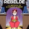"""HOY RECOMENDAMOS…""""LA MUJER REBELDE. LA HISTORIA DE MARGARET SANGER"""":"""