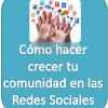 Cómo hacer crecer tu comunidad en las Redes Sociales
