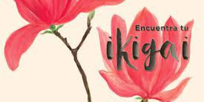IKIGAI: los secretos para tener una vida larga, saludable y feliz