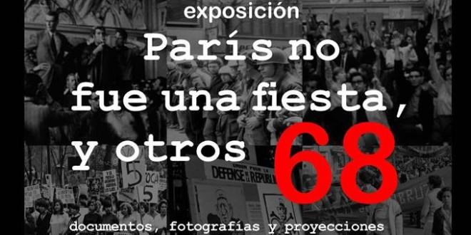 """""""París no fue una fiesta, y otros 68"""", exposición documental, fotográfica y fílmica"""