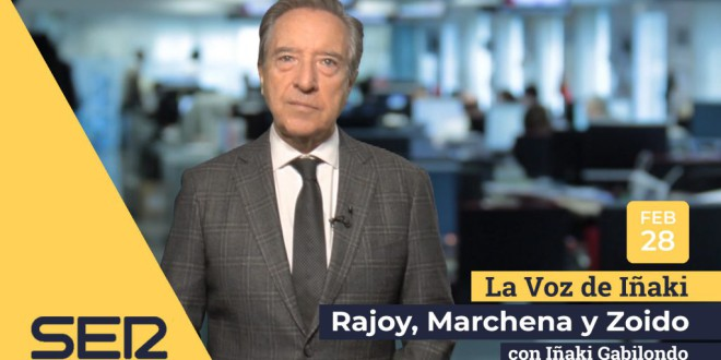 «Rajoy, Marchena y Zoido» por Iñaki Gabilondo