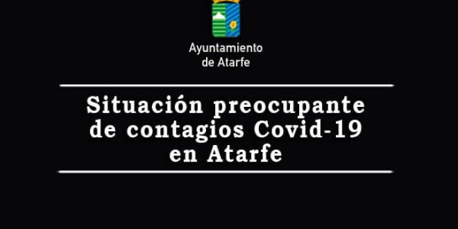 ATARFE: SITUACIÓN PREOCUPANTE DE CONTAGIOS POR COVID-19