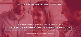 Taller para emprendedores:Validación de Ideas de Negocio