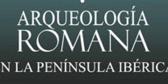 La Editorial UGR, con 'Arqueología romana en la Península Ibérica', galardonada como 'Mejor obra didáctica' en los Premios Nacionales de Edición Universitaria