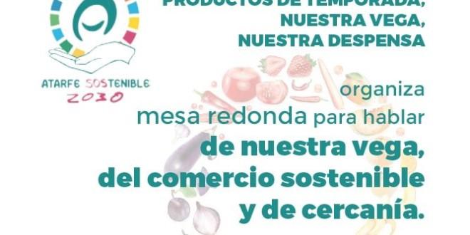 ATARFE SOSTENIBLE ORGANIZA UNA MESA REDONDA SOBRE LA VEGA Y LSO PRODUCTOS DE CERCANIA