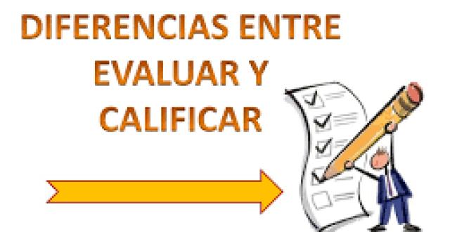 ¡EVALUAR es muy diferente a CALIFICAR! Por Juan de Dios Fernández