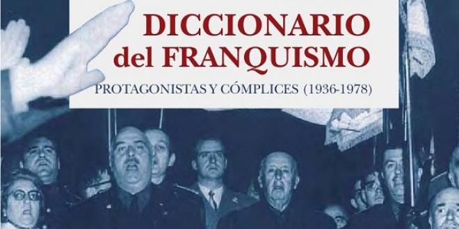 Pedro Luis Angosto publica 'Diccionario del franquismo. Protagonistas y cómplices, 1936-1978'
