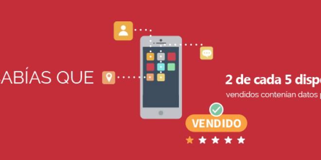 ¿Sabías que 2 de cada 5 dispositivos vendidos contienen información personal?