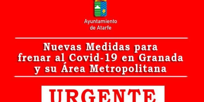 ATARFE: ¡URGENTE! – NUEVAS MEDIDAS PARA FRENAR AL COVID-19 EN GRANADA Y SU ÁREA METROPOLITANA
