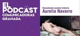 Comunicadoras Granada arranca su Canal de Podcast con un ciclo dedicado a rescatar a grandes mujeres olvidadas por la historia