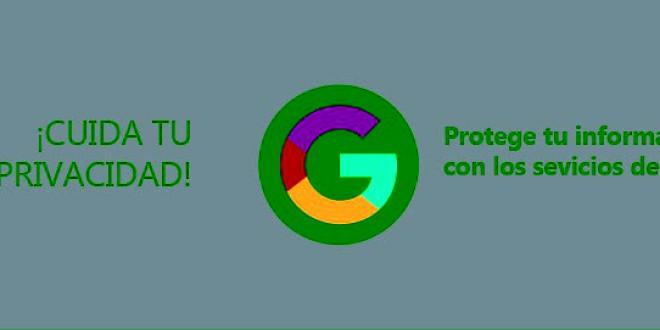 ¡Cuida tu privacidad! Lanzamos una campaña de concienciación para aprender a utilizar los controles de privacidad y seguridad de los servicios de Google