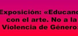 ATARFE: INAUGURADA LA EXPOSICIÓN «EDUCANDO CON EL ARTE. NO A LA VIOLENCIA DE GÉNERO»